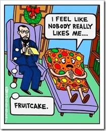 Poor, poor fruitcake.